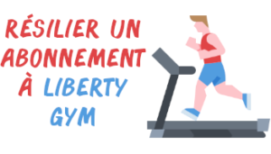 résilier abonnement liberty gym