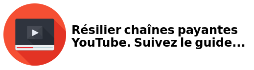 Resilier chaînes payantes youtube