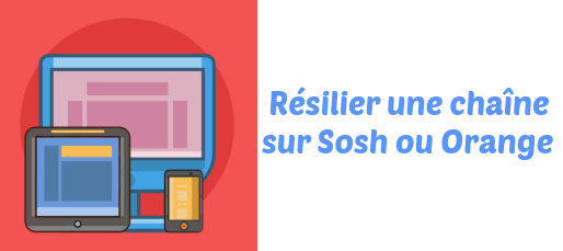 resilier chaine sosh orange