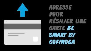 Adresse Résilier une Carte Be Smart by Cofinoga