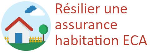 résilier assurance habitation eca