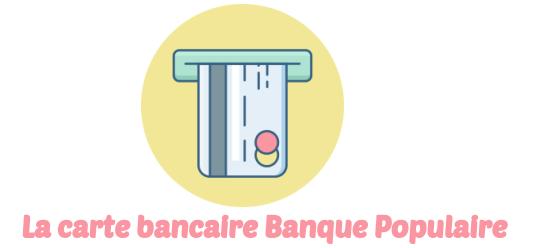 carte bancaire Banque Populaire