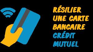 résiliation carte crédit mutuel