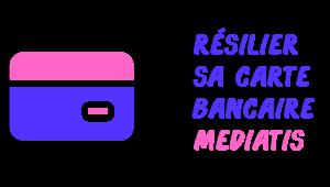 résiliation carte mediatis
