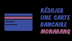 résilier carte monabanq