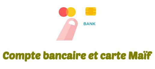 compte bancaire carte Maif
