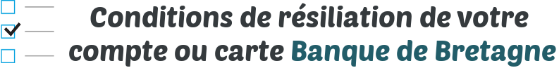 conditions resiliation carte banque de bretagne