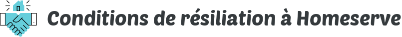 conditions resiliation homeserve