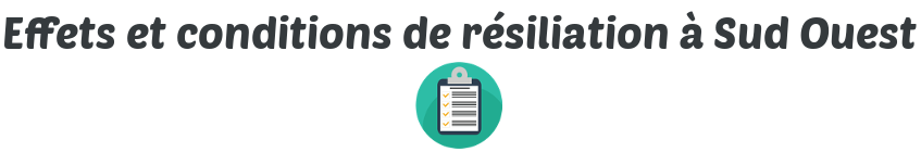 conditions resiliation sud ouest