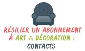 résilier art décoration contact