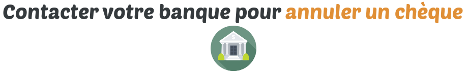 contact banque annulation cheque