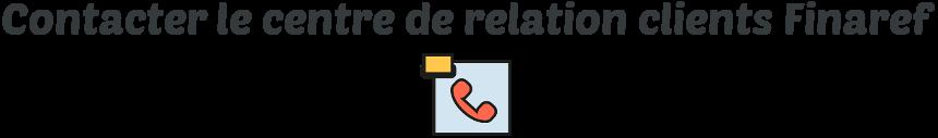 contacter relation clients finaref
