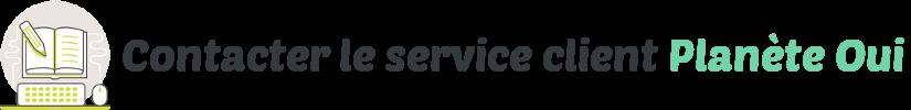 contacter service client planete oui