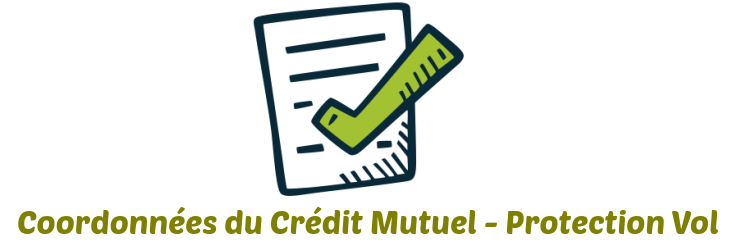 coordonnees credit mutuel protection vol