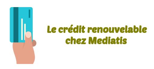 credit renouvelable Mediatis