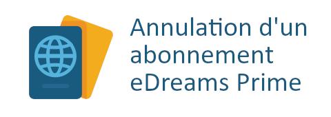 annulation abonnement eDreams Prime