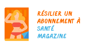 désabonnnement santé magazine