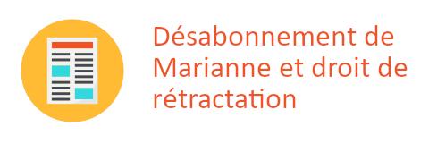 désabonnement Marianne rétractation
