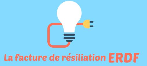 facture resiliation ERDF