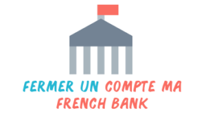 fermer compte ma french bank