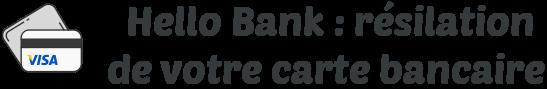 hello bank resiliation carte bancaire