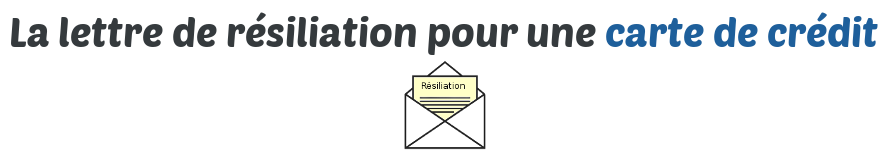 lettre resiliation carte credit