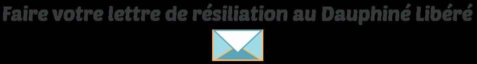 lettre resiliation dauphine libere