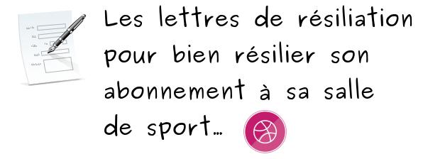 La Lettre Type Pour Resilier Un Abonnement A Sa Salle De Sport
