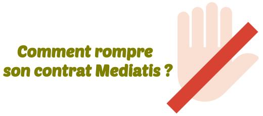 mediatis rupture contrat