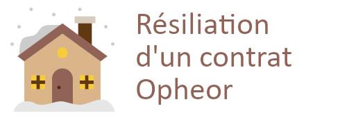 résiliation contrat opheor