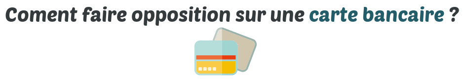 opposition carte bancaire