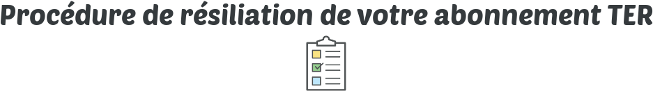 procedure resiliation abonnement ter