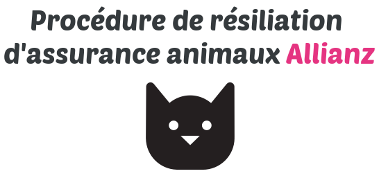 procedure resiliation assurance animaux allianz