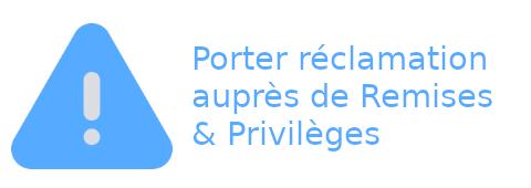 réclamation Remises & Privilèges