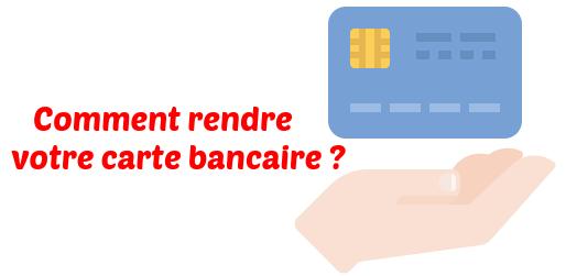 rendre carte bancaire credit cooperatif