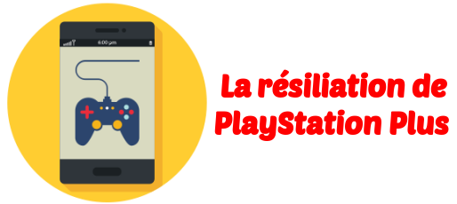 resiliation PlayStation Plus