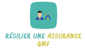 résilier assurance gmf