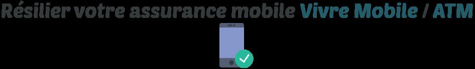 resiliation assurance mobile vivre mobile atm