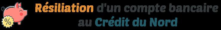 resiliation compte bancaire credit du nord