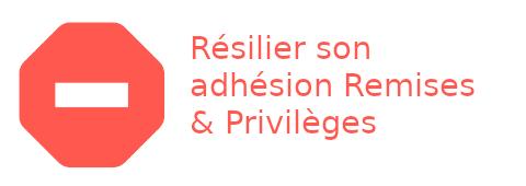 résilier Remises & Privilèges
