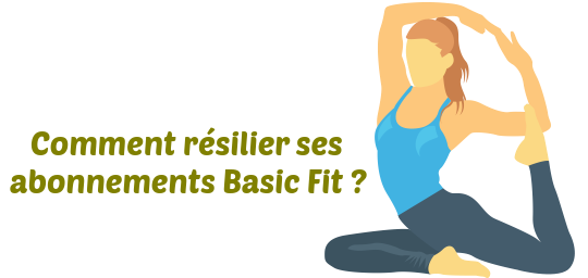 Basic Fit Résilier Son Abonnement Conditions Lettre Et