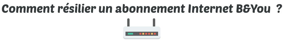 resilier abonnement internet b and you