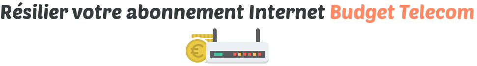 resilier abonnement internet budget telecom