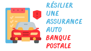 Résilier assurance auto Banque Postale