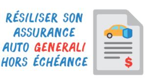 résilier assurance auto generali hors échéance