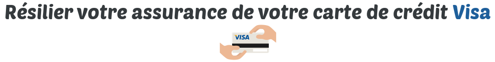 resilier assurance carte visa