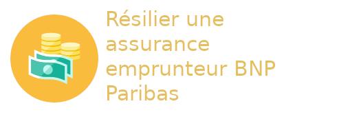 résilier assurance emprunteur bnp paribas