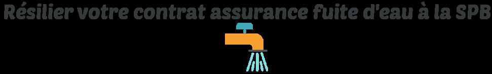 resilier assurance fuite deau spb