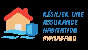 résilier une assurance habitation Monabanq
