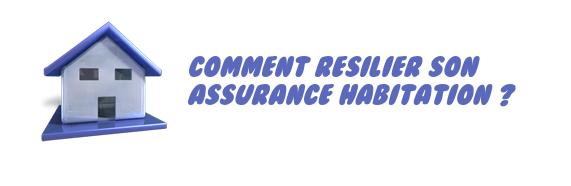 resilier assurance habitation